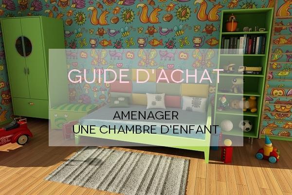 Guide d\'achat #12: Aménager une chambre d\'enfant - Maman Chou