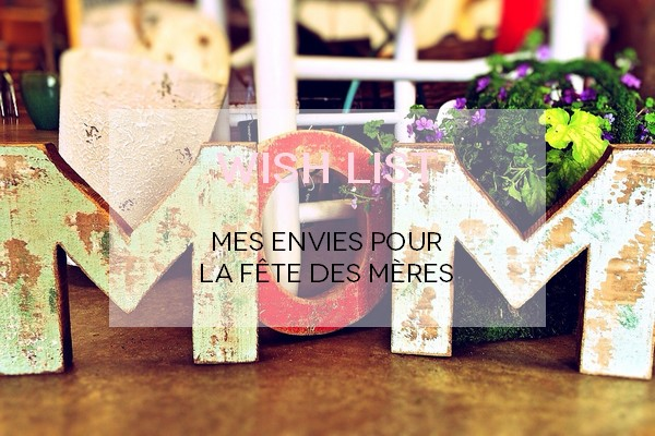 wish list fete des meres